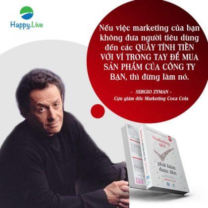 Sergio Zyman – Nếu việc marketing của bạn không đưa người tiêu dùng đến quầy tính tiền để mua sản phẩm, thì đừng làm nó!